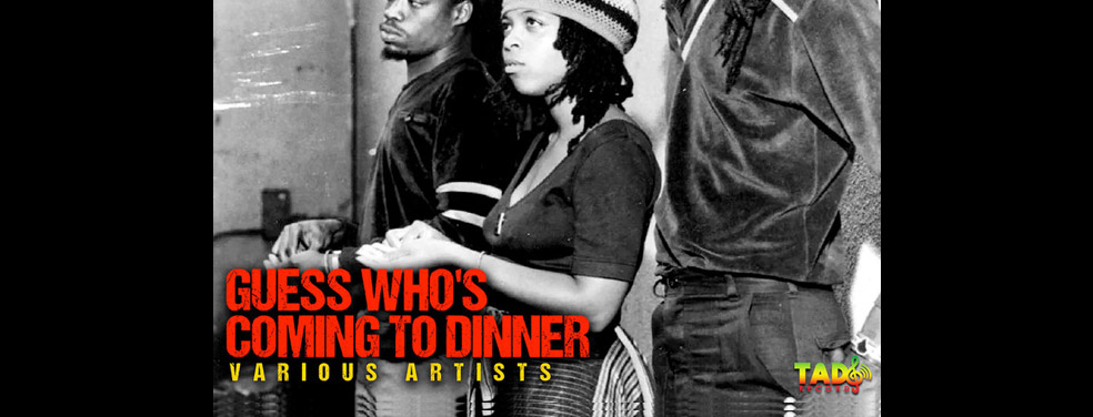 VariousGuess Who's Coming To DinnerTad's