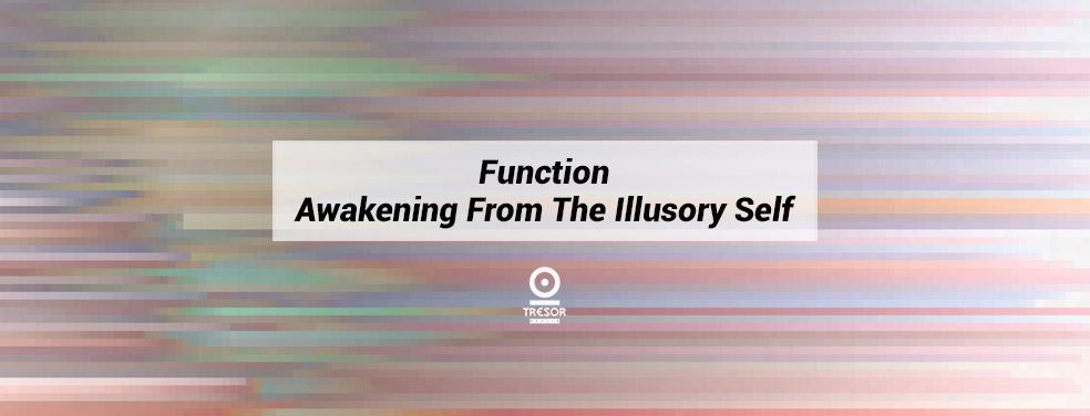 FunctionAwakening From The Illusory SelfTresor
