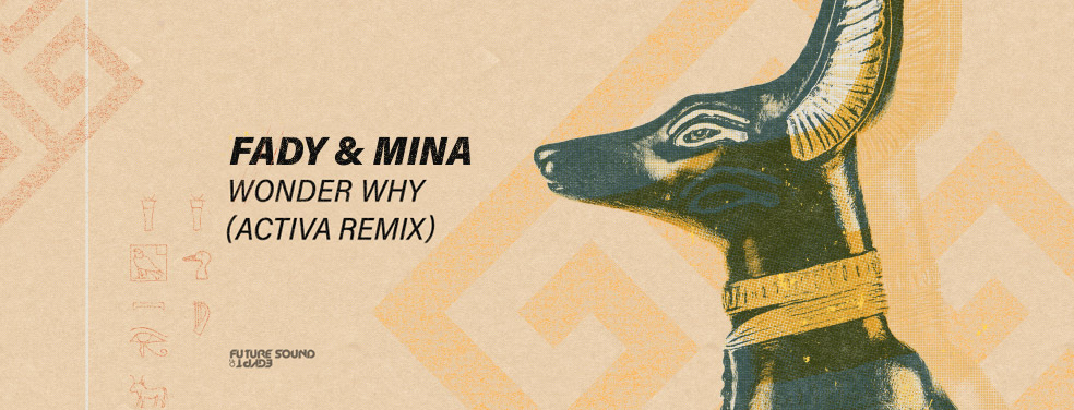 Fady & MinaWonder Why (Activa Remix)FSOE