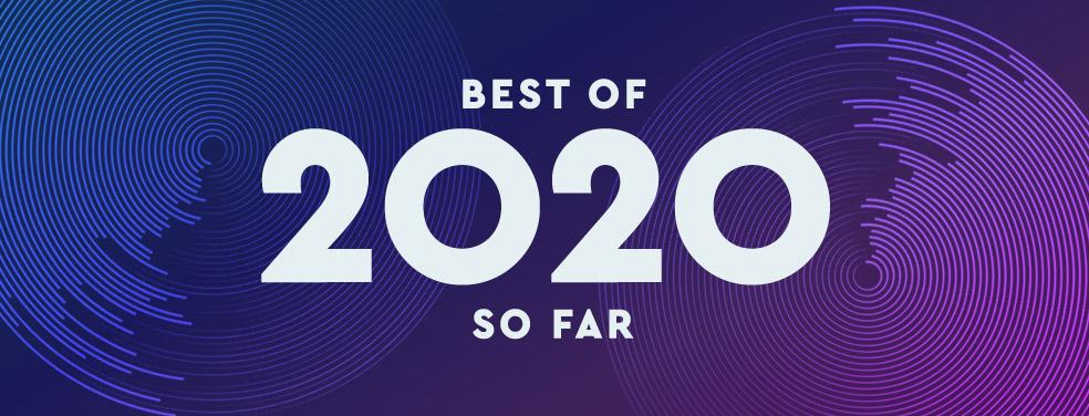 Best of 2020 so far