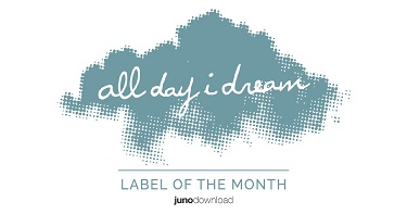 Label of The month: All Day I Dream