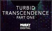 VARIOUS - Turbid Transcendence Part One (Murky Digital) - exclusive 25-06-2018