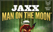 JAXX - Man On The Moon (Natty Dub Recordings) - exclusive 27-07-2018
