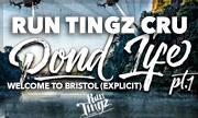 RUN TINGZ CRU - Pond Life Part 1: Welcome To Bristol (Run Tingz Recordings) - exclusive 27-04-2018