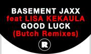 BASEMENT JAXX feat LISA KEKAULA - Good Luck (Butch Remixes) (Rekids)
