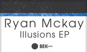 RYAN MCKAY - Illusions EP (Bek Audio)