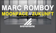 MARC ROMBOY - Moonface/Zukunft (Systematic Recordings)