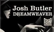 JOSH BUTLER - Dreamweaver (Poker Flat Germany)