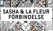 SASHA & LA FLEUR - Forbindelse (Last Night On Earth)