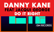 DANNY KANE feat JACQUI GEORGE - Do It Right (ISM) - exclusive 27-07-2018