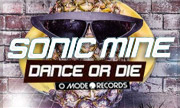 SONIC MINE - Dance Or Die (Omode Hard) - exclusive 31-12-2018
