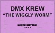 DMX KREW - The Wiggly Worm (Super Rhythm Trax)