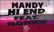 MANDY feat NONKU PHIRI - Hi End (Get Physical Germany)