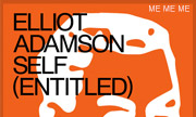 ELLIOT ADAMSON - Self (Entitled) (Me Me Me)