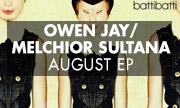 OWEN JAY/MELCHIOR SULTANA - August EP (Batti Batti) - exclusive 30-10-2017