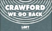 CRAWFORD - We Go Back (LOFT)