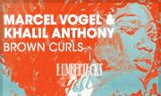MARCEL VOGEL/KHALIL ANTHONY - Brown Curls (Lumberjacks In Hell) - exclusive 30-04-2018