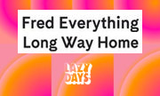 FRED EVERYTHING - Long Way Home (Lazy Days US)