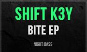 SHIFT K3Y - Bite (Night Bass)