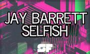 JAY BARRETT - Selfish (Remixes) (Strictly Flava) - exclusive 28-09-2018