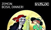 ZEMON - Bosh, Dinner! (InFlux Recordings) - exclusive 03-02-2017