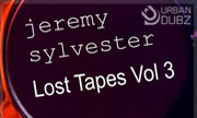 JEREMY SYLVESTER - Lost Tapes Vol 3 (Urban Dubz)