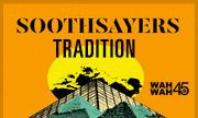 SOOTHSAYERS - Tradition (Wah Wah 45s)