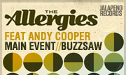 THE ALLERGIES feat ANDY COOPER - Main Event/Buzzsaw (Jalapeno)