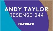 ANDY TAYLOR - Resense 044 (Resense) - exclusive 31-12-20130