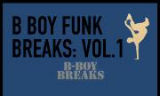 B BOY FUNK BREAKS - B Boy Funk Breaks Edits: Volume 1 (B Boy Funk Breaks US) - exclusive 01-01-2030