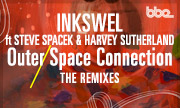 INKSWEL feat STEVE SPACEK & HARVEY SUTHERLAND - Outer Space Connection (The Remixes) (BBE)