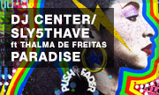 DJ CENTER/SLY5THAVE feat THALMA DE FREITAS - Paradise (Push The Fader)