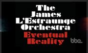 THE JAMES L'ESTRAUNGE ORCHESTRA - Eventual Reality (BBE)
