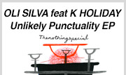 OLI SILVA feat K HOLIDAY - Unlikely Punctuality EP (The Nothing Special)