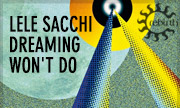 LELE SACCHI - Dreaming Won't Do (Rebirth)