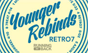 YOUNGER REBINDS - Retro7 (Running Back Germany)