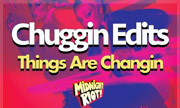 CHUGGIN EDITS - Things Are Changin (Midnight Riot) - exclusive 18-06-2018