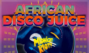 VARIOUS - African Disco Juice (Midnight Riot) - exclusive 20-11-2017