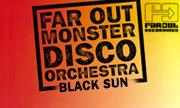 FAR OUT MONSTER DISCO ORCHESTRA - Black Sun (Far Out Recordings)