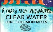RICHARD FROM MILWAUKEE - Clear Water Luke Solomon Mixes (Jolly Jams)