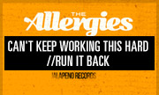 THE ALLERGIES - Can't Keep Working This Hard / Run It Back (Jalapeno)