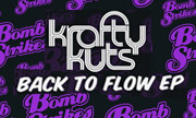 KRAFTY KUTS - Back To Flow EP (Bomb Strikes) - exclusive 25-10-2017