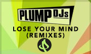 PLUMP DJS - Lose Your Mind (Remixes) (Punks)