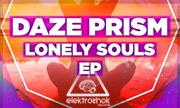 DAZE PRISM - Lonely Souls EP (Elektroshok)