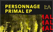 PERSONNAGE - Primal EP (Inception Audio)