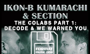 IKON-B/KUMARACHI/SECTION - The Colabs Part 1: Decode & We Warned You (Format Music DnB) - exclusive 23-07-2018