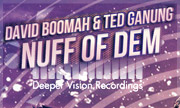 DAVID BOOMAH/TED GANUNG - Nuff Of Dem (Deeper Vision Recordings) - exclusive 07/07/2018
