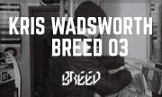 KRIS WADSWORTH - BREED 03 (Breed)