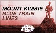 MOUNT KIMBIE - Blue Train Lines (Warp)