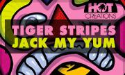 TIGER STRIPES - Jack My Yum (Hot Creations)